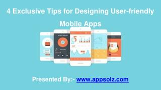 4 Exclusive Tips for Designing User-friendly Mobile Apps