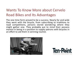 Wants To Know More about Cervelo Road Bikes and Its Advantages