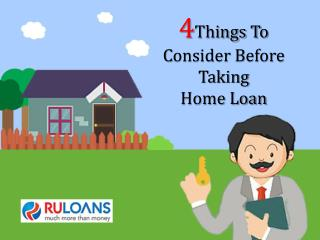 4 things to consider before taking home loan - Ruloans