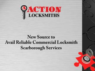 New Source To Avail Reliable Commercial Locksmith Scarborough Services