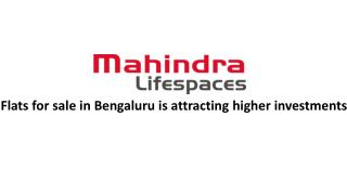Flats for sale in Bengaluru is attracting higher investments