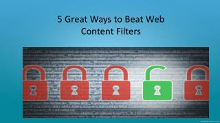 5 Great Ways to Beat Web Content filters