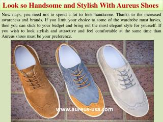 Look so Handsome and Stylish With Aureus Shoes