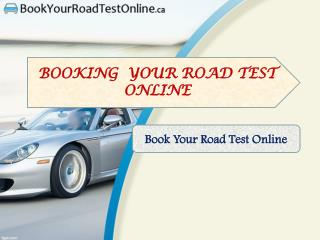 BOOKING  YOUR ROAD TEST ONLINE