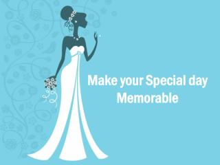 Make your Special day Memorable