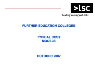 FURTHER EDUCATION COLLEGES TYPICAL COST MODELS OCTOBER 2007