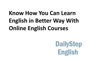 Know How You Can Learn English in Better Way With Online English Courses