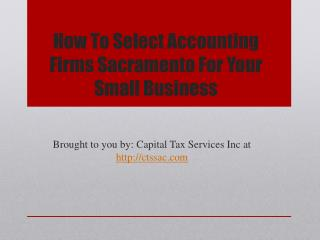 How To Select Accounting Firms Sacramento For Your Small Business