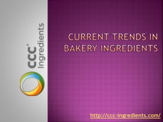 Current Trends In Bakery Ingredients