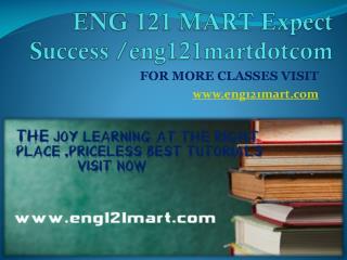 ENG 121 MART Expect Success eng121martdotcom