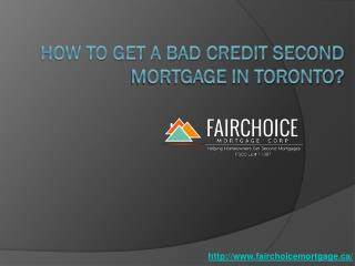 How To Get A Bad Credit Second Mortgage In Toronto?