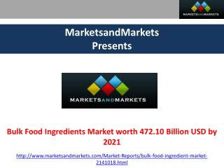 Bulk Food Ingredients Market Worth 472.10 Billion USD by 2021