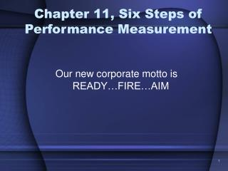 Chapter 11, Six Steps of Performance Measurement