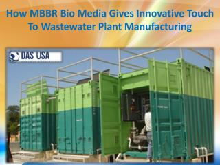 How MBBR Bio Media Gives Innovative Touch To Wastewater Plant Manufacturing