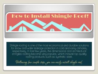 How to install Shingle Roof?