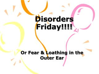 Disorders Friday!!!!
