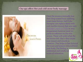 Our spa offers Hot and cold stone body massage
