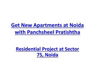 Get New Apartments at Noida with Panchsheel Pratishtha