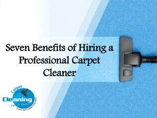 Seven Benefits of Hiring a Professional Carpet Cleaner