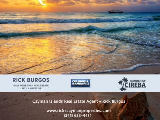 Buying Real Estate in Cayman Islands Made Easier by Rick Burgos