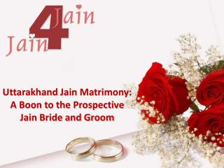 Uttarakhand Jain Matrimony: A Boon to the Prospective Jain Bride and Groom