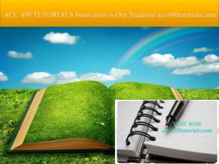 ACC 490 TUTORIALS Innovation is Our Tradition/acc490tutorials.com