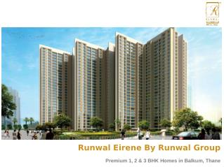 Luxury Residential Apartments at Runwal Eirene in Balkum Thane for Sale