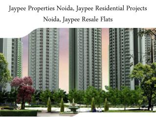 Jaypee properties noida, jaypee residential projects noida, jaypee resale flats