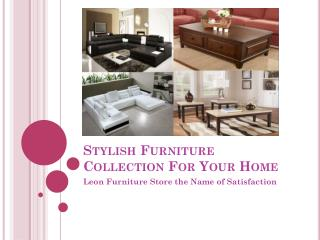 Stylish Furniture Collection for Your Home