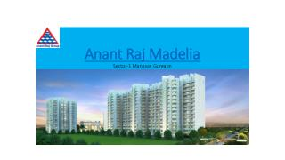 Anant Raj Madelia Residential Apartments in Manesar, Gurgaon