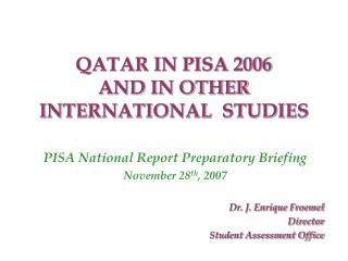 QATAR IN PISA 2006  AND IN OTHER INTERNATIONAL  STUDIES