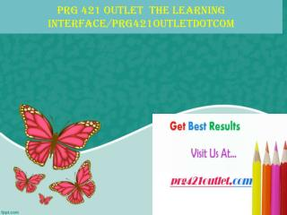 PRG 421 OUTLET  The learning interface/prg421outletdotcom