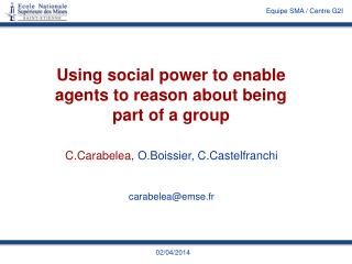 Using social power to enable agents to reason about being part of a group