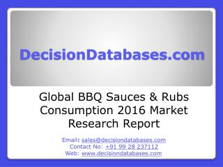 BBQ Sauces and Rubs Consumption Market Research Report: International Analysis 2016-2021