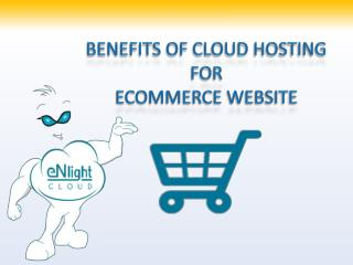 Benefits of Cloud Hosting for eCommerce Business
