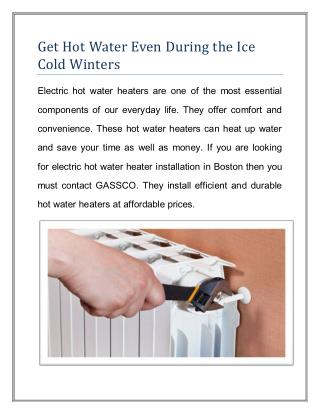 Get Hot Water Even During the Ice Cold Winters