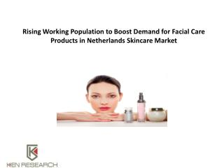 Rising Working Population to Boost Demand for Facial Care Products in Netherlands Skincare Market : Ken Research