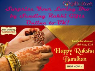 Surprise Your Loving Bro by Sending Rakhi Gifts Online to UK!
