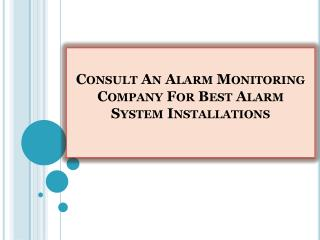 Consult An Alarm Monitoring Company For Best Alarm System Installations