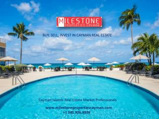 Real Estate in Cayman Islands has only One Name, Milestone Properties