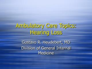 Ambulatory Care Topics: Hearing Loss