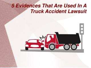 5 Evidences That Are Used In A Truck Accident Lawsuit