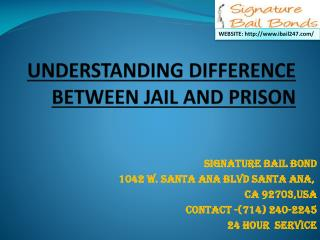 UNDERSTANDING DIFFERENCE BETWEEN JAIL AND PRISON