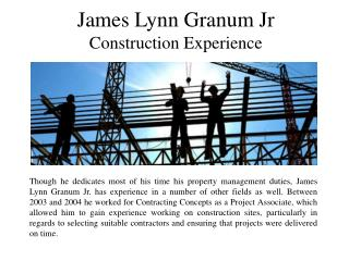 James Lynn Granum Jr Construction Experience