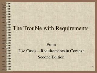 The Trouble with Requirements