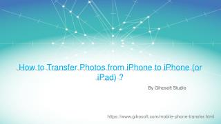 How to Transfer Photos from iPhone to iPhone (or an iPad)?