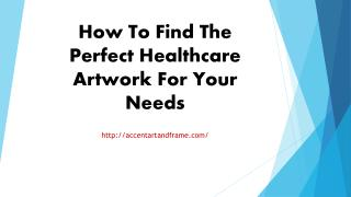 How To Find The Perfect Healthcare Artwork For Your Needs