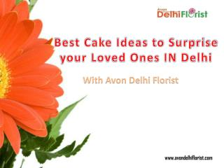 Best Cake Ideas to Surprise Your Loved Ones in Delhi