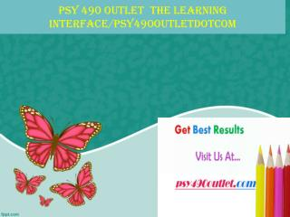 PSY 490 OUTLET  The learning interface/psy490outletdotcom