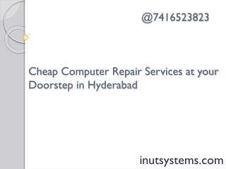 Cheap computer repair services at yourdoorstep in hyderabad